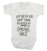 Just incase you didn't know my nephew has an amazing uncle baby vest bodysuit babygrow