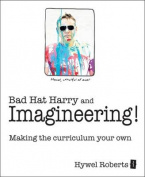 Bad Hat Harry and Imagineering!