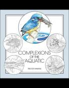 Complexions of the Aquatic
