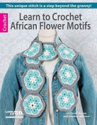 Leisure Arts Learn to Crochet African Flowers Motifs