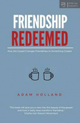 Friendship Redeemed