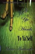 Keep YA' Hands to YA' Self