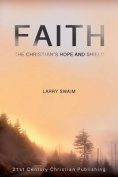 Faith - The Christian's Hope and Shield