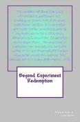 Beyond Experiment Redemption