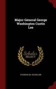 Major-General George Washington Custis Lee