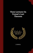 Three Lectures on Fermat's Last Theorem