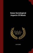 Some Sociological Aspects of Music