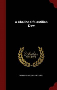 A Chalice of Castilian Dew