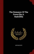 The Romance of the Forest [By A. Radcliffe]