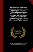 Narrative of the Operations and Recent Discoveries Within the Pyramids, Temples, Tombs, and Excavations, in Egypt and Nubia; And of a Journey to the Coast of the Red Sea, in Search of the Ancient Berenice; And Another to the Oasis of Jupiter Ammon