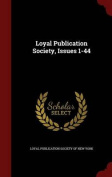 Loyal Publication Society, Issues 1-44