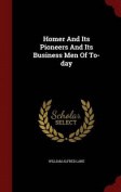 Homer and Its Pioneers and Its Business Men of To-Day