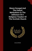 Henry Scougal and the Oxford Methodists or the Influence of a Religious Teacher of the Scottish Church