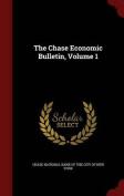 The Chase Economic Bulletin, Volume 1