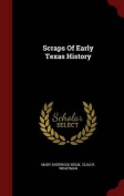 Scraps of Early Texas History