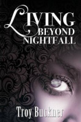 Living Beyond Nightfall