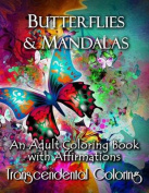 Butterflies & Mandalas  : An Adult Coloring Book with Affirmations