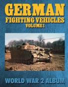 German Fighting Vehicles Volume 1