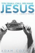 You Shall Call His Name Jesus