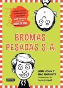 Bromas Pesadas [Spanish]
