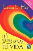 Tu Puedes Sanar Tu Vida [Spanish]