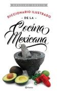 Diccionario Ilustrado de La Cocina Mexicana [Spanish]