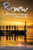 Renew - Principles of Change for a Better Life