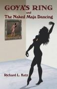 Goya's Ring and the Naked Maja Dancing