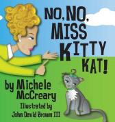 No, No, Miss Kitty Kat!