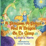 A Princess, a Prince and a Dragon Go to Camp