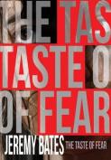 The Taste of Fear