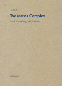 Moses Complex - Freud, Schoenberg, Straub/Huillet