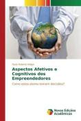 Aspectos Afetivos E Cognitivos DOS Empreendedores [POR]