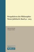 Perspektiven Der Philosophie Band 41 - 2015