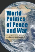 World Politics of Peace and War
