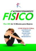 Acondicionamiento Fisico - Plan Xbx de 12 Minutos Para Mujeres [Spanish]