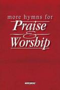 More Hymns for Praise & Worship  : Choir/Worship Team Edition