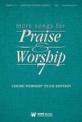 More Songs for Praise & Worship - Volume 7  : Choir/Worship Team Edition