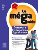 Le Mega Guide - Concours Psychomotricien Et Ergotherapeute [FRE]