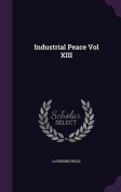 Industrial Peace Vol XIII