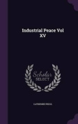 Industrial Peace Vol XV