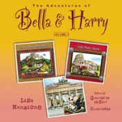 The Adventures of Bella & Harry, Vol. 4  : Let's Visit Edinburgh!, Let's Visit Rome!, Let's Visit Berlin!  [Audio]