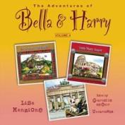 The Adventures of Bella & Harry, Vol. 4  : Let's Visit Edinburgh!, Let's Visit Rome!, Let's Visit Berlin!  [Audio]