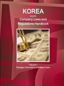 Korea South Company Laws and Regulations Handbook Volume 1 Strategic Information and Basic Laws