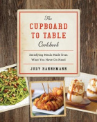 The Cupboard to Table Cookbook