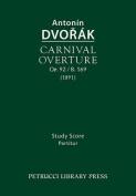 Carnival Overture, Op.92 / B.169