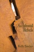 Accidental Rebels