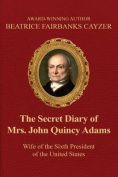 The Secret Diary of Mrs. John Quincy Adams