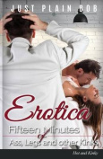 Erotica: Fifteen Minutes of Ass, Legs and Other Kinks
