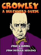 Crowley a Beginners Guide